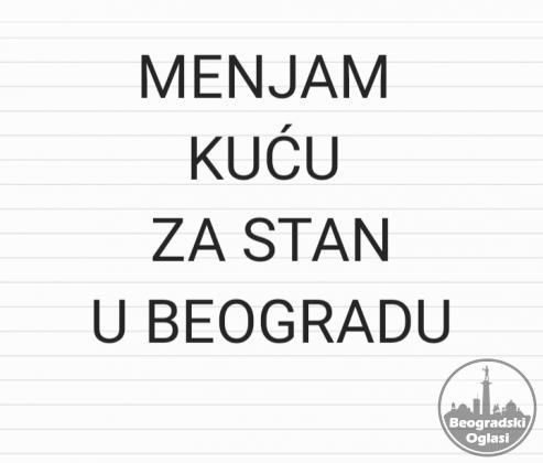 Menjam luksuznu kuću od 320 kvadrata za stan u Beogradu
